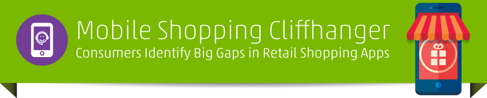 Mobile Shopping Cliffhanger - What frustrates shoppers and keeps them from buying
