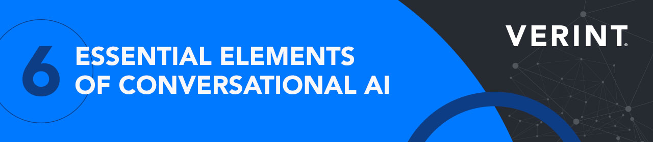 Power your business with 6 Essential Elements of Conversational AI ebook