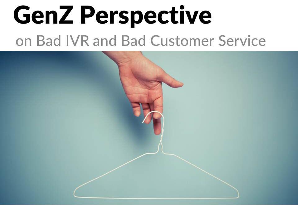GenZ perspective bad IVR