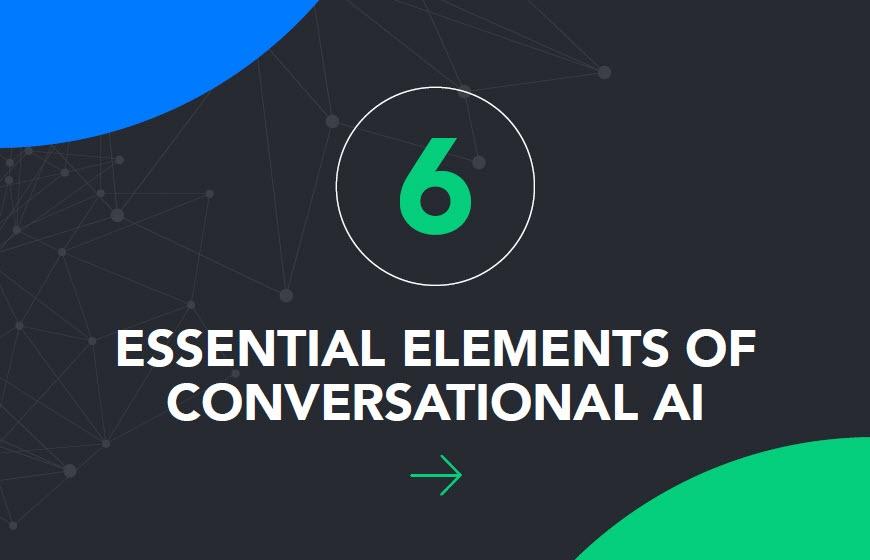 6 elements of conversational AI ebook