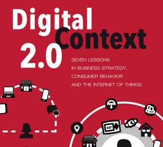 Digital Context 2.0 by Dave Norton.  Digital Engagement Genius