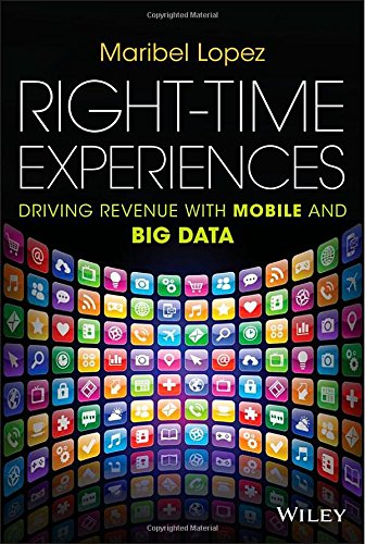 Maribel Lopez Right Time Experiences in Mobile Engagement